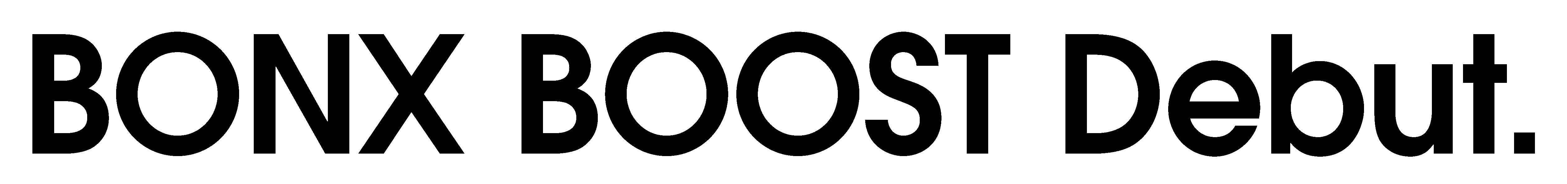 BONX BOOST Debut.